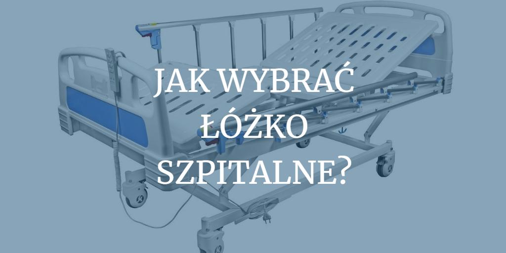 Blog Jak Wybrać łóżko Szpitalne Rodzaje łóżek Szpitalnych
